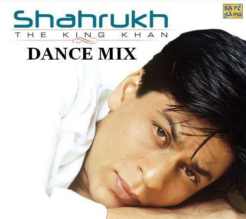 SRK Dance Mix~King Of Bollywood